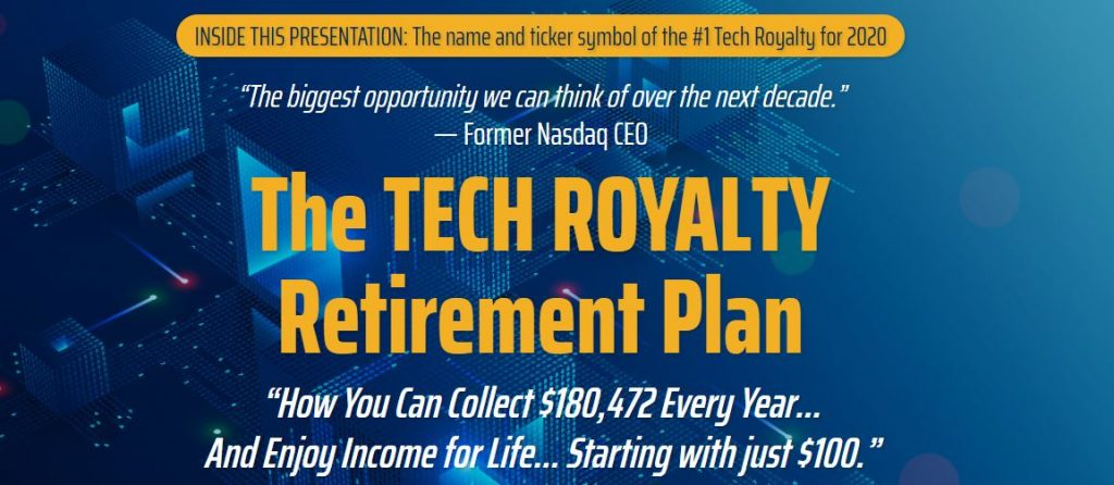 The Tech Royalty Retirement Plan