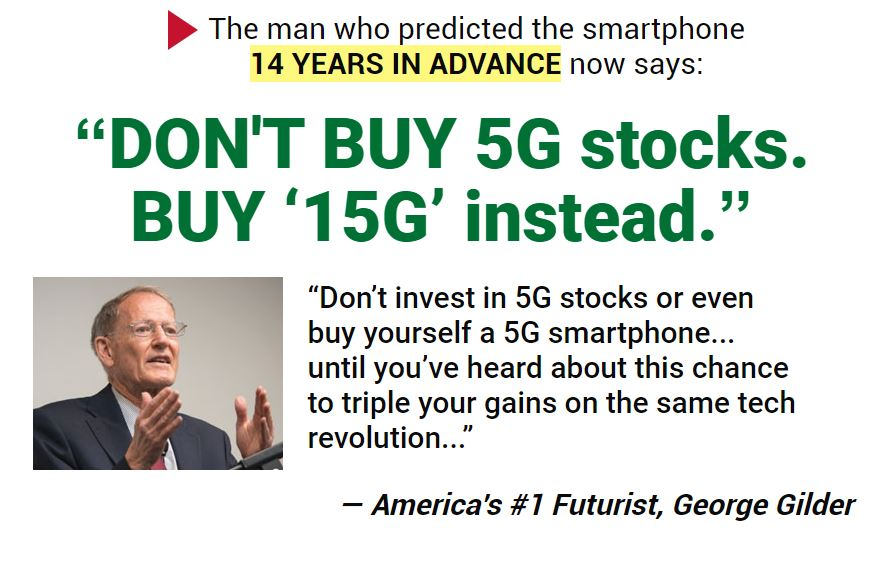 George Gilder 15G Stocks
